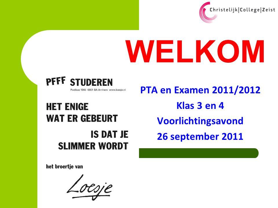 WELKOM PTA en Examen 2011/2012 Klas 3 en 4 Voorlichtingsavond