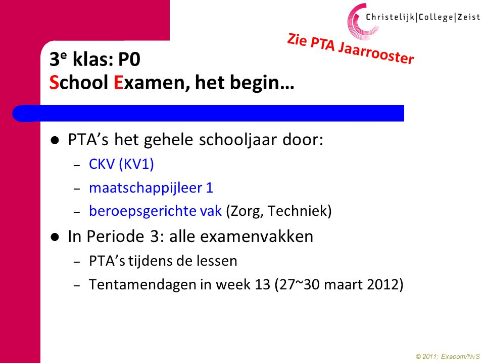 3e klas: P0 School Examen, het begin…