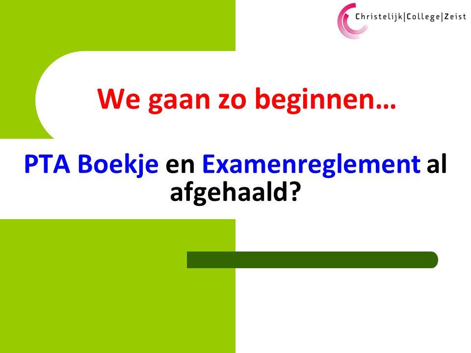 PTA Boekje en Examenreglement al afgehaald