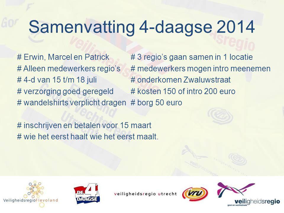 Samenvatting 4-daagse 2014 # Erwin, Marcel en Patrick # 3 regio's gaan samen in 1 locatie.