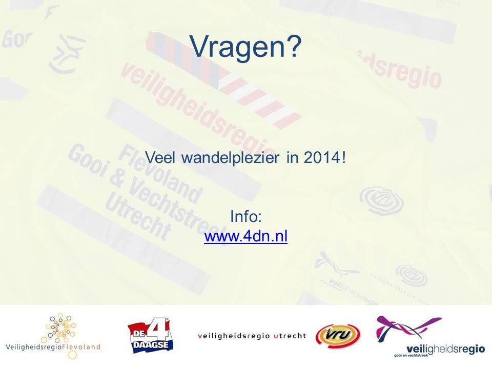 Vragen Veel wandelplezier in 2014 ! Info: www.4dn.nl