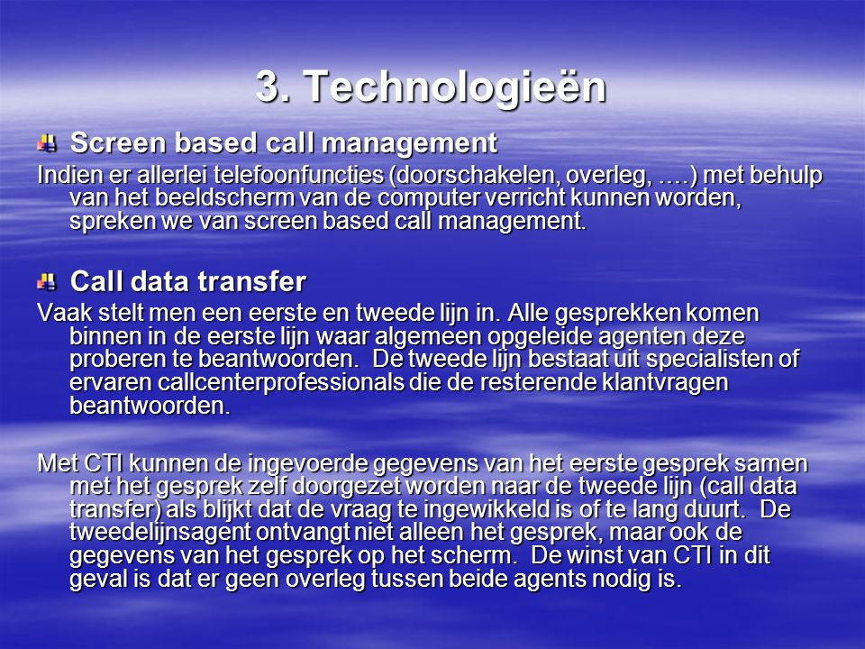 3. Technologieën Screen based call management Call data transfer