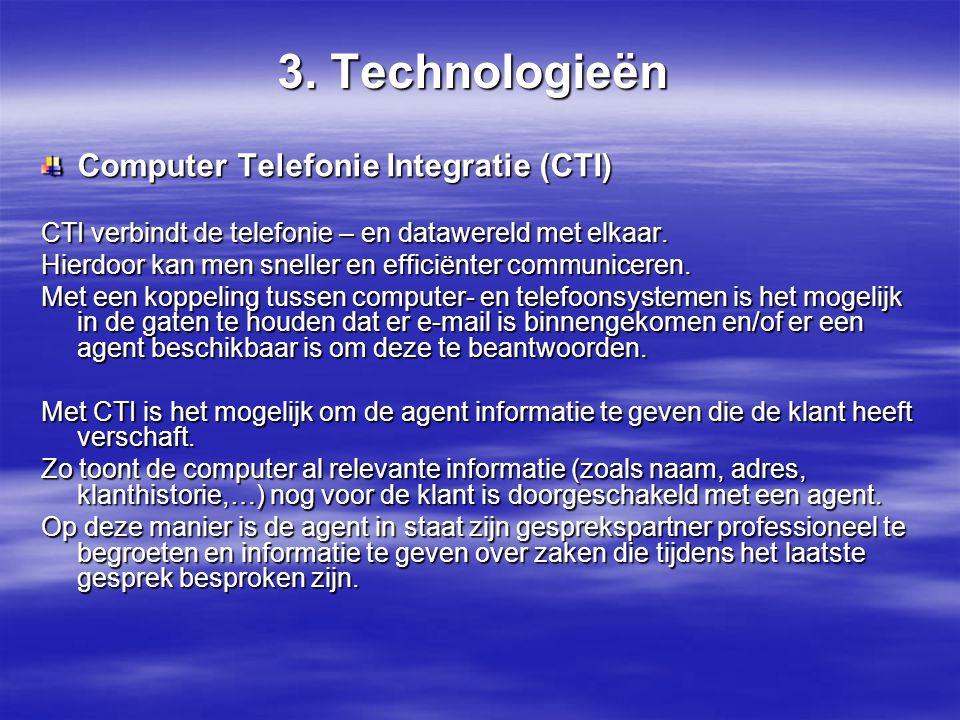 3. Technologieën Computer Telefonie Integratie (CTI)