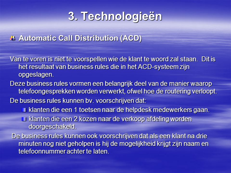 3. Technologieën Automatic Call Distribution (ACD)