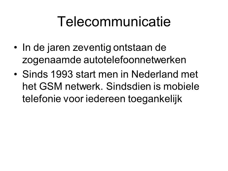Telecommunicatie In de jaren zeventig ontstaan de zogenaamde autotelefoonnetwerken.