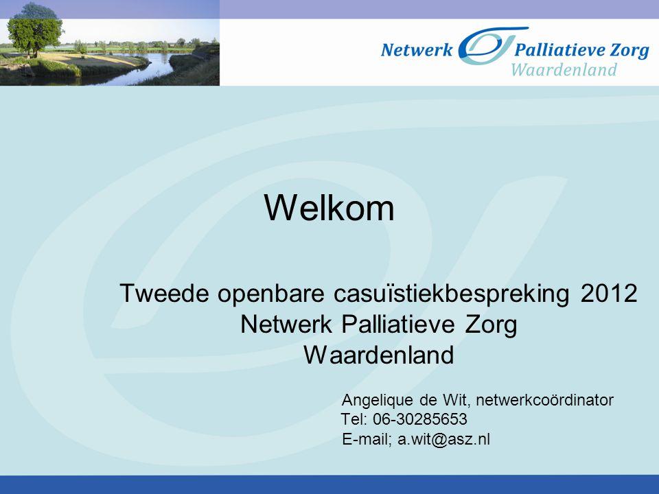 Welkom Tweede openbare casuïstiekbespreking 2012