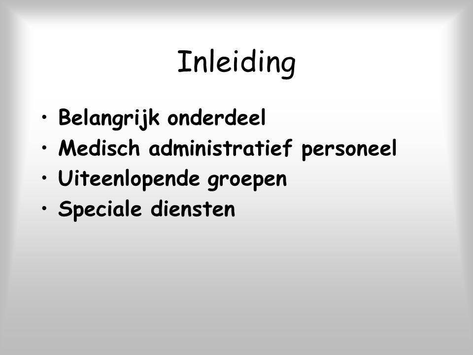Inleiding Belangrijk onderdeel Medisch administratief personeel