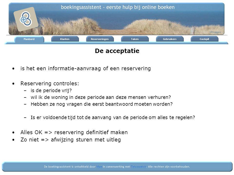 De acceptatie is het een informatie-aanvraag of een reservering