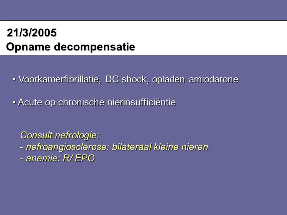 21/3/2005 Opname decompensatie
