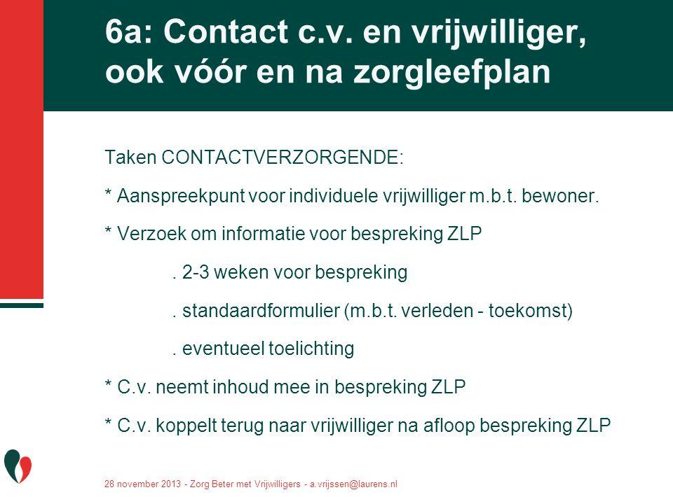 6a: Contact c.v. en vrijwilliger, ook vóór en na zorgleefplan