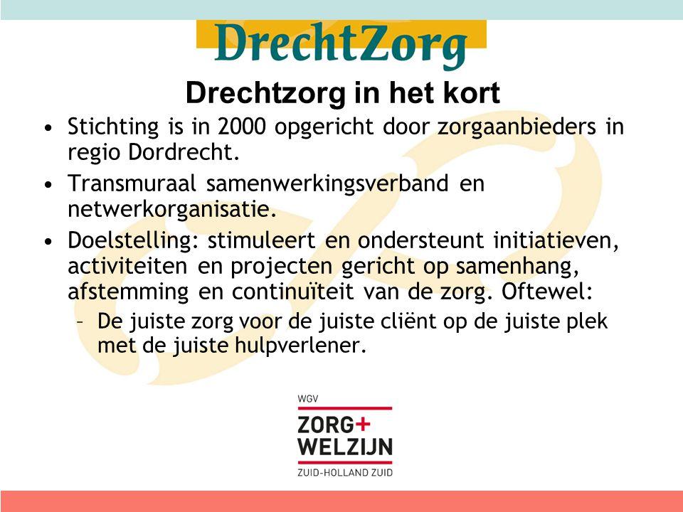 Drechtzorg in het kort Stichting is in 2000 opgericht door zorgaanbieders in regio Dordrecht.