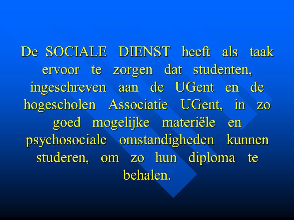 De SOCIALE DIENST heeft als taak ervoor te zorgen dat studenten, ingeschreven aan de UGent en de hogescholen Associatie UGent, in zo goed mogelijke materiële en psychosociale omstandigheden kunnen studeren, om zo hun diploma te behalen.