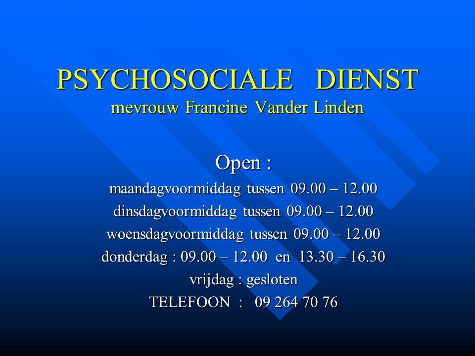 PSYCHOSOCIALE DIENST mevrouw Francine Vander Linden