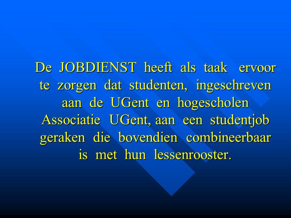De JOBDIENST heeft als taak ervoor te zorgen dat studenten, ingeschreven aan de UGent en hogescholen Associatie UGent, aan een studentjob geraken die bovendien combineerbaar is met hun lessenrooster.