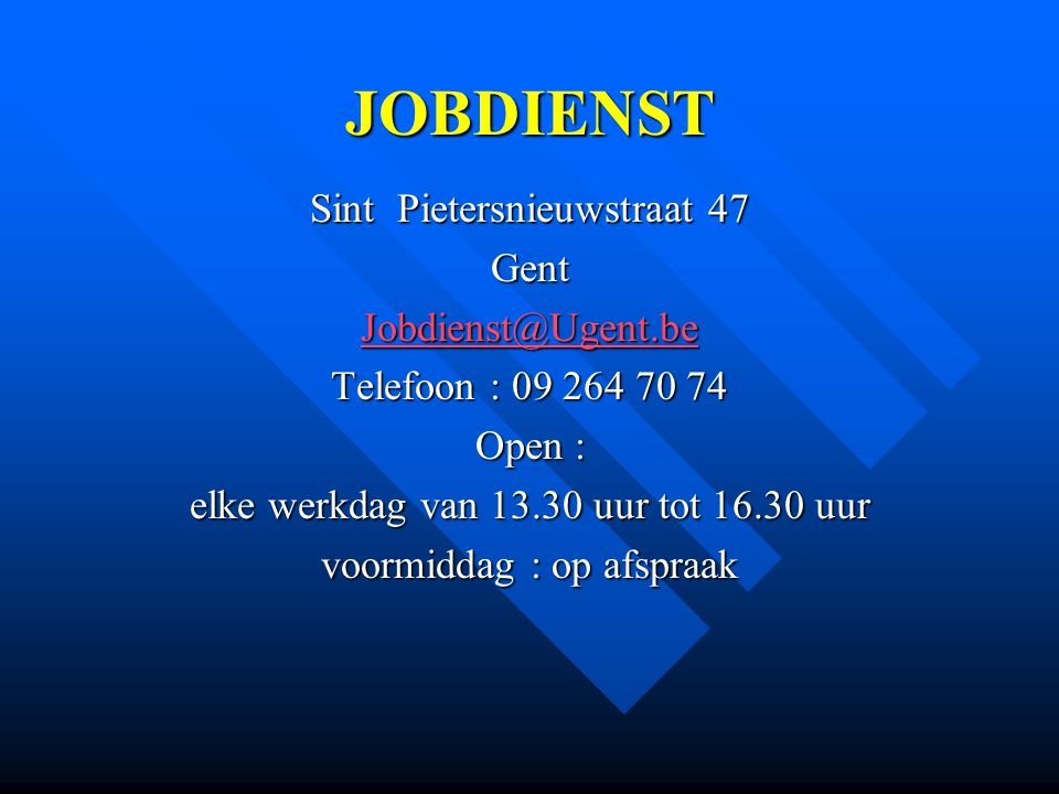 JOBDIENST Sint Pietersnieuwstraat 47 Gent Jobdienst@Ugent.be