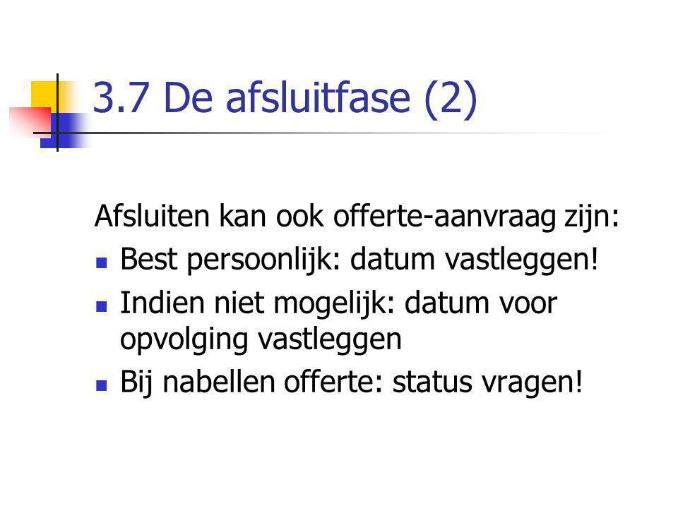 3.7 De afsluitfase (2) Afsluiten kan ook offerte-aanvraag zijn: