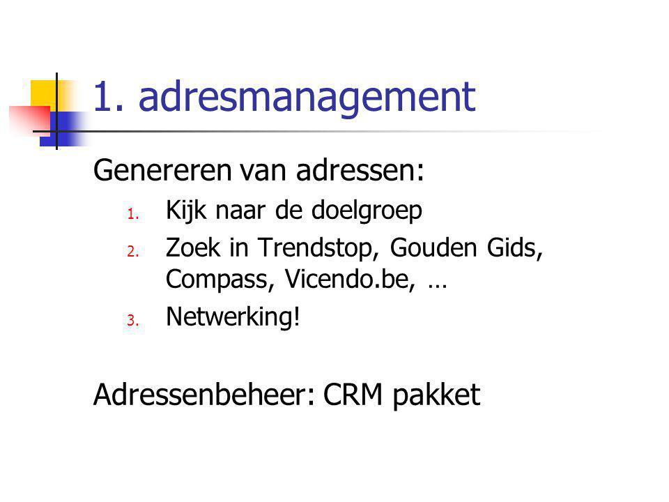 1. adresmanagement Genereren van adressen: Adressenbeheer: CRM pakket