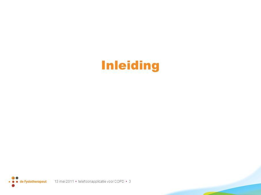Inleiding 13 mei 2011 • telefoonapplicatie voor COPD • 3