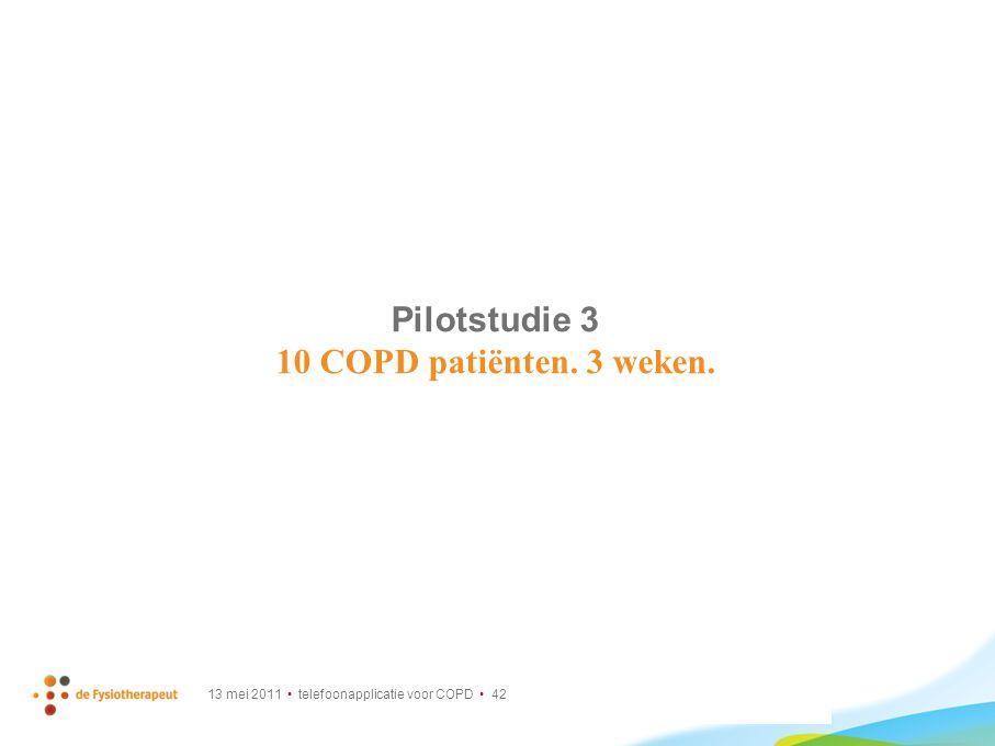Pilotstudie 3 10 COPD patiënten. 3 weken.