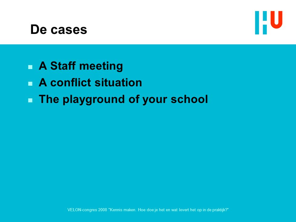 De cases A Staff meeting A conflict situation