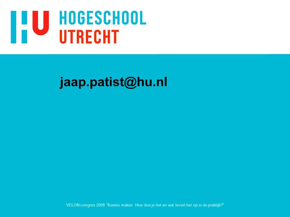 jaap.patist@hu.nl VELON-congres 2008 Kennis maken.