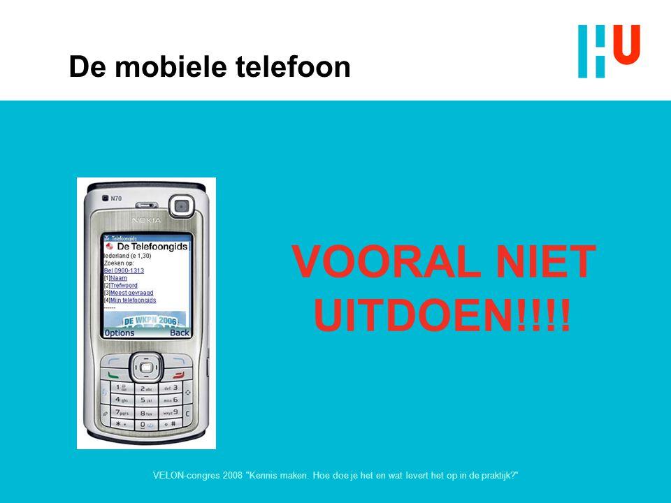 VOORAL NIET UITDOEN!!!! De mobiele telefoon