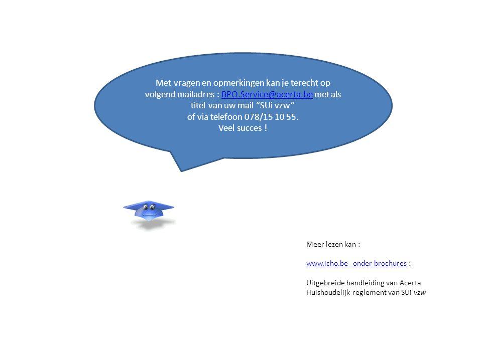 Met vragen en opmerkingen kan je terecht op volgend mailadres : BPO