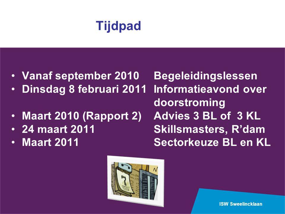 Tijdpad Vanaf september 2010 Begeleidingslessen