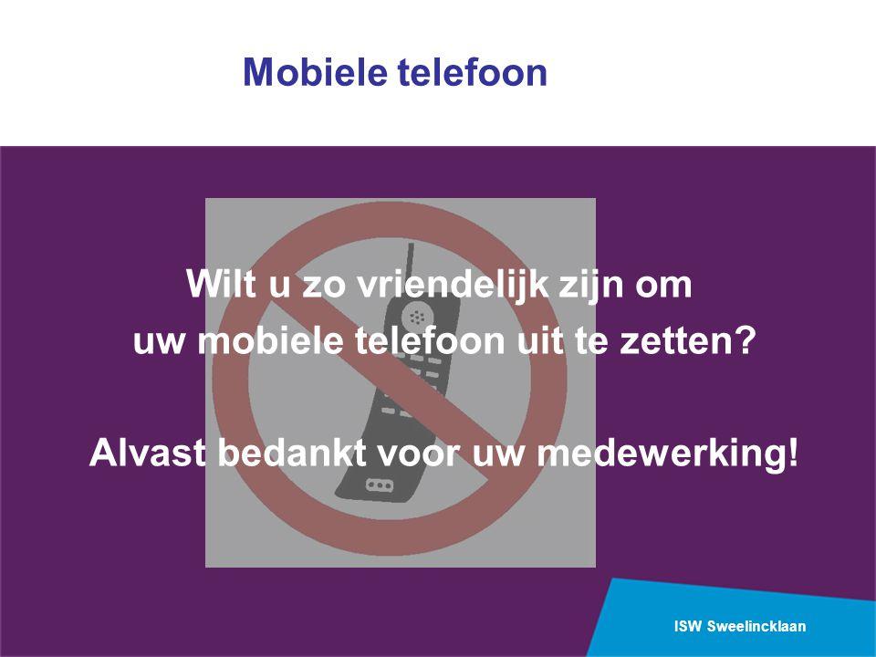 Wilt u zo vriendelijk zijn om uw mobiele telefoon uit te zetten
