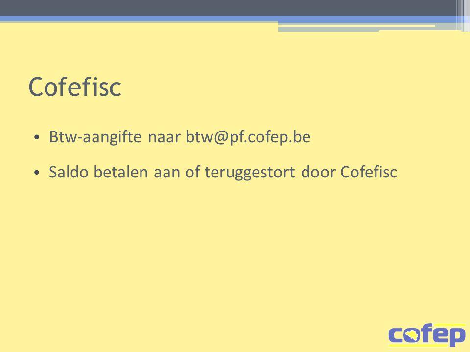 Cofefisc Btw-aangifte naar btw@pf.cofep.be
