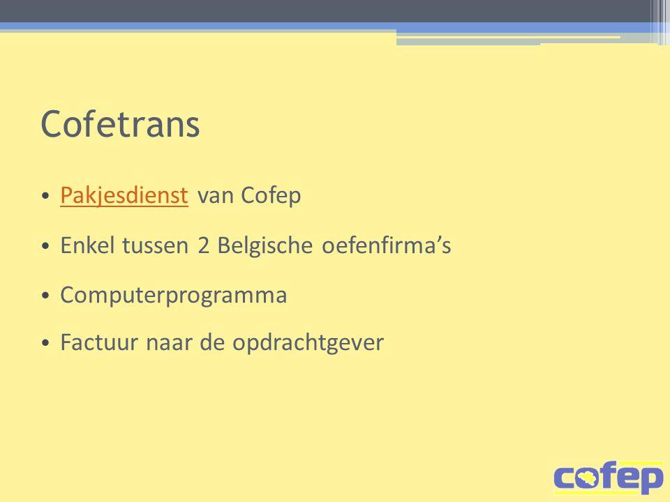 Cofetrans Pakjesdienst van Cofep Enkel tussen 2 Belgische oefenfirma's