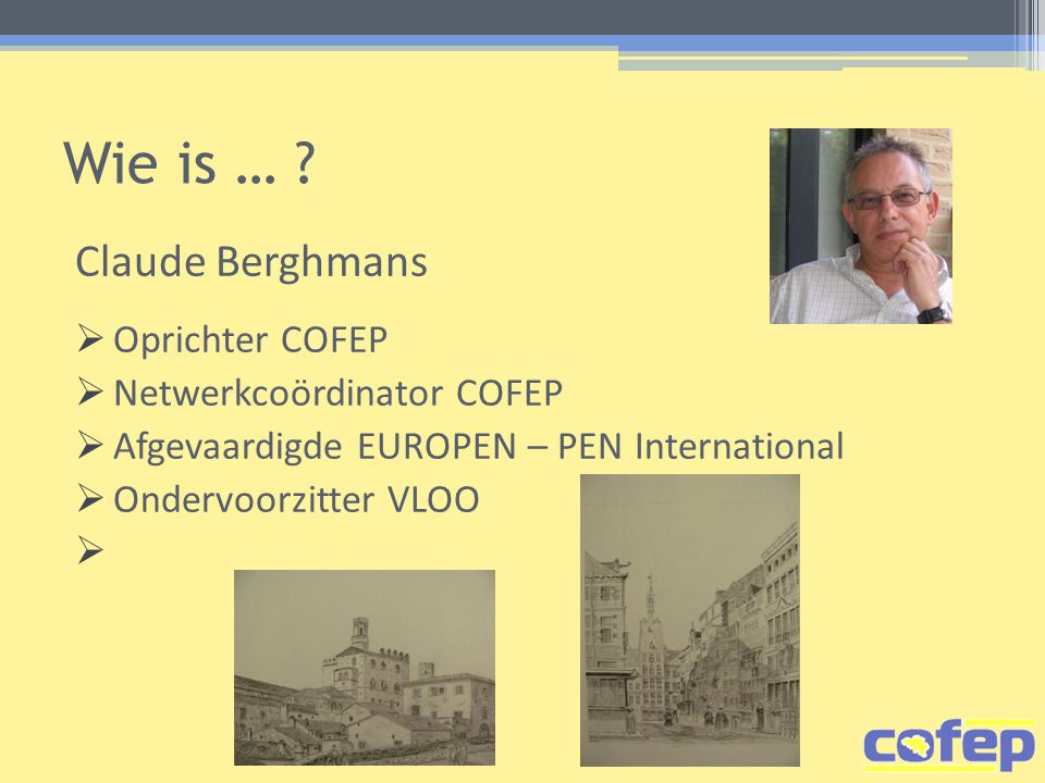 Wie is … Claude Berghmans Oprichter COFEP Netwerkcoördinator COFEP