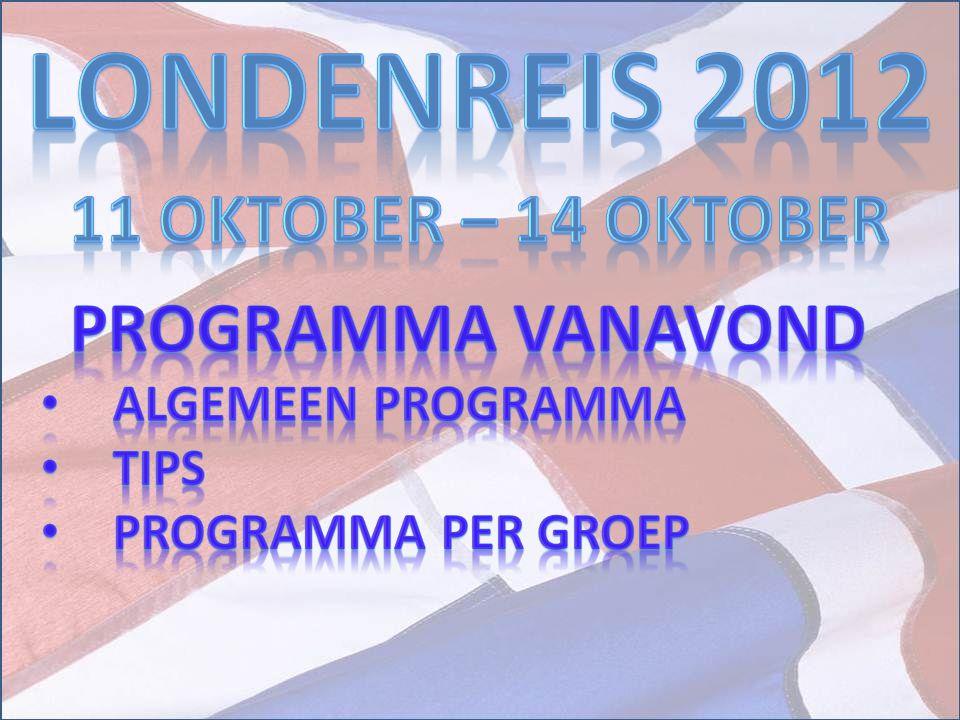 Londenreis 2012 11 oktober – 14 oktober Programma vanavond