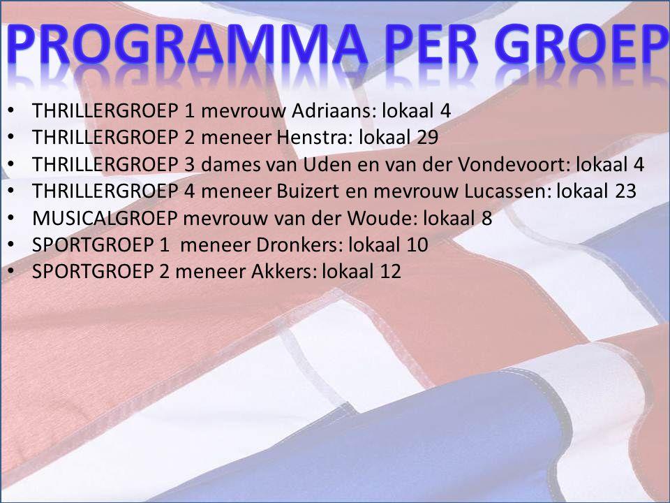Programma per groep THRILLERGROEP 1 mevrouw Adriaans: lokaal 4