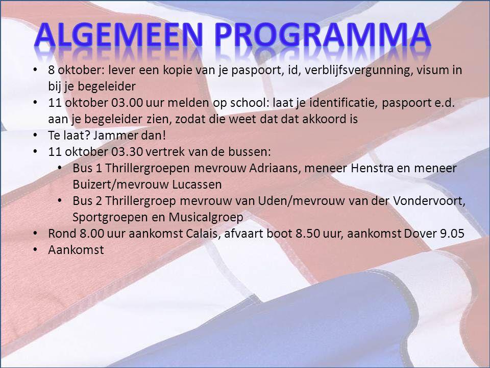 Algemeen Programma 8 oktober: lever een kopie van je paspoort, id, verblijfsvergunning, visum in bij je begeleider.