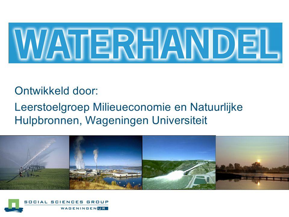 Ontwikkeld door: Leerstoelgroep Milieueconomie en Natuurlijke Hulpbronnen, Wageningen Universiteit