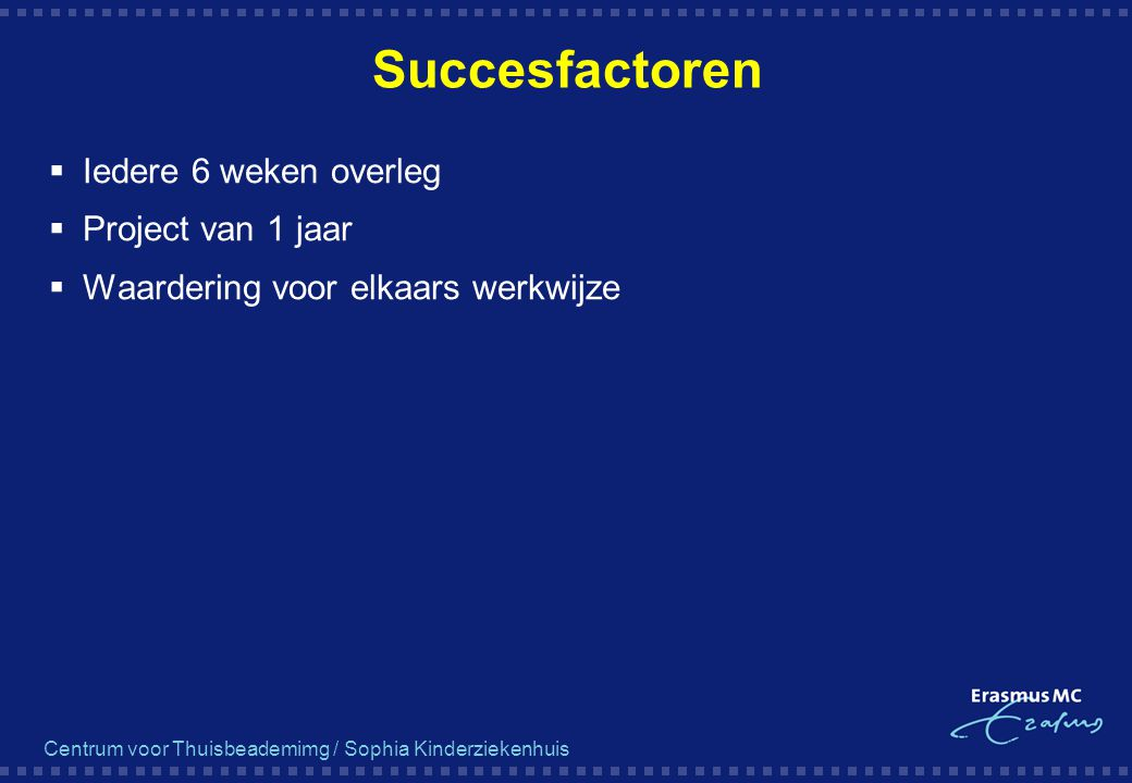 Succesfactoren Iedere 6 weken overleg Project van 1 jaar