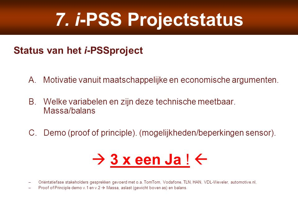 7. i-PSS Projectstatus Status van het i-PSSproject