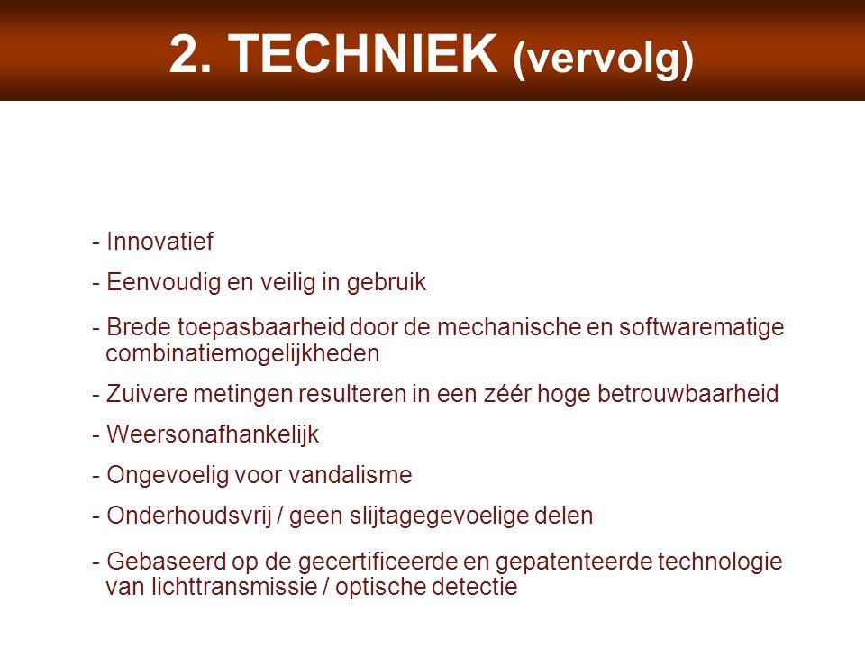 2. TECHNIEK (vervolg) - Eenvoudig en veilig in gebruik