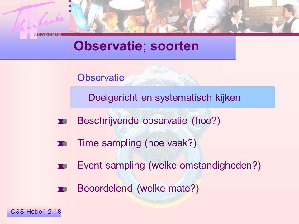 Observatie; soorten Observatie Doelgericht en systematisch kijken