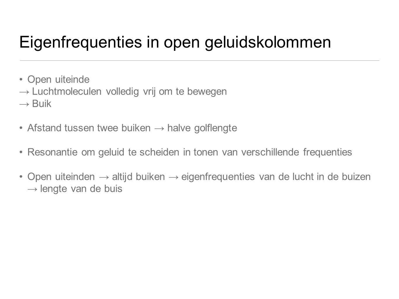 Eigenfrequenties in open geluidskolommen