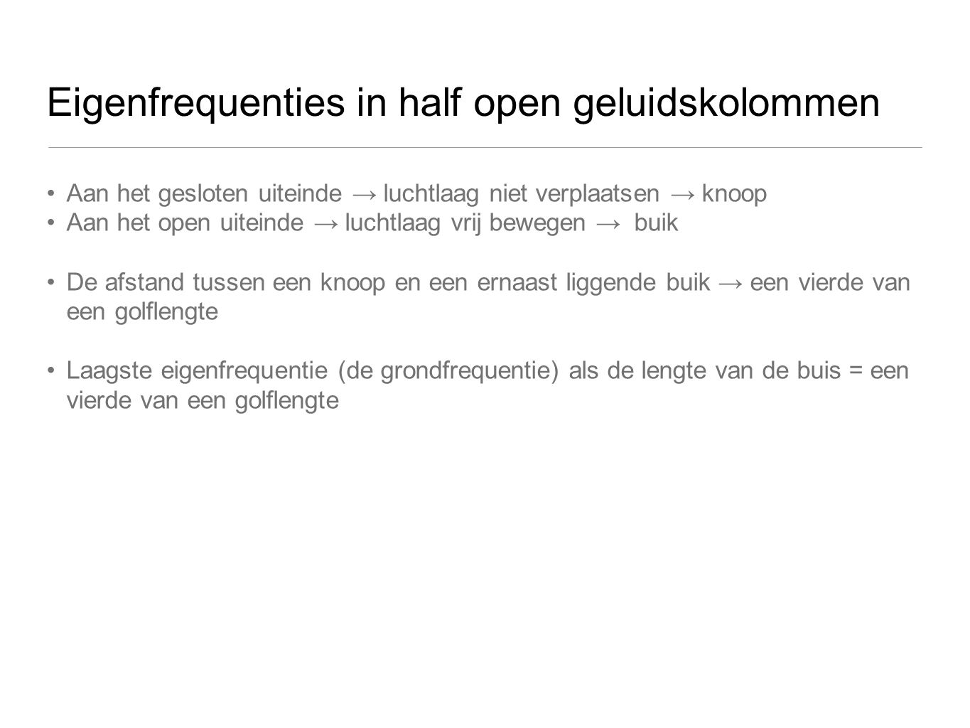 Eigenfrequenties in half open geluidskolommen