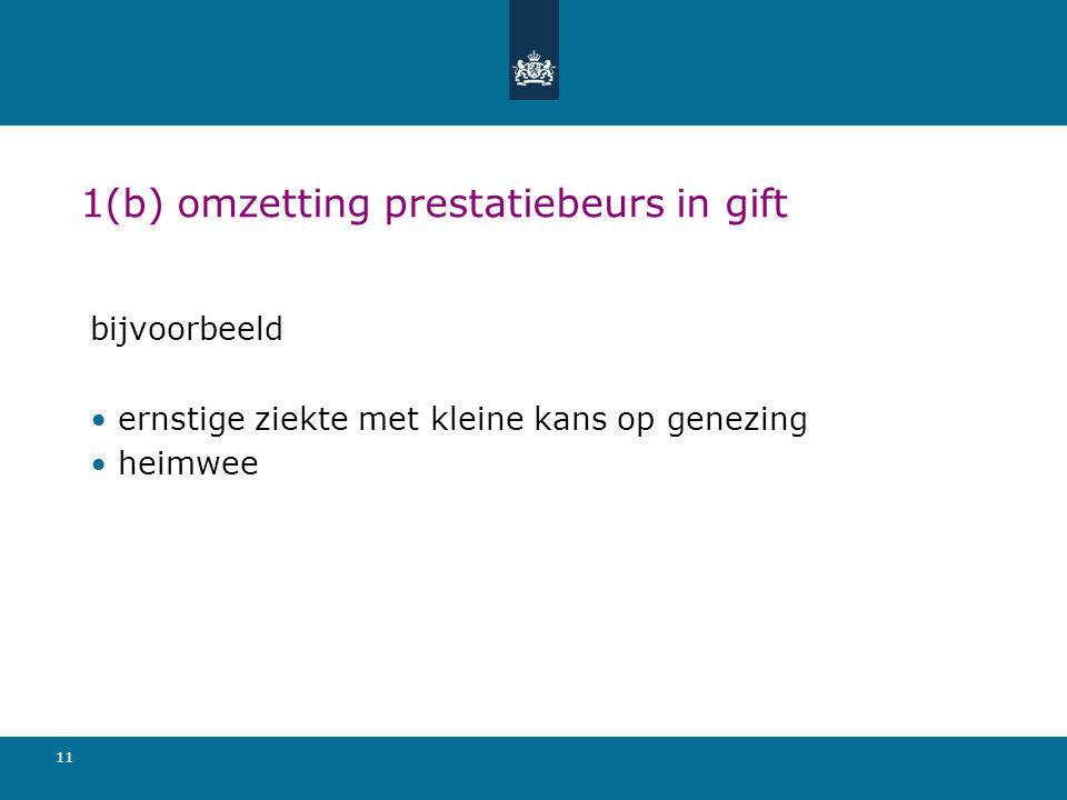 1(b) omzetting prestatiebeurs in gift