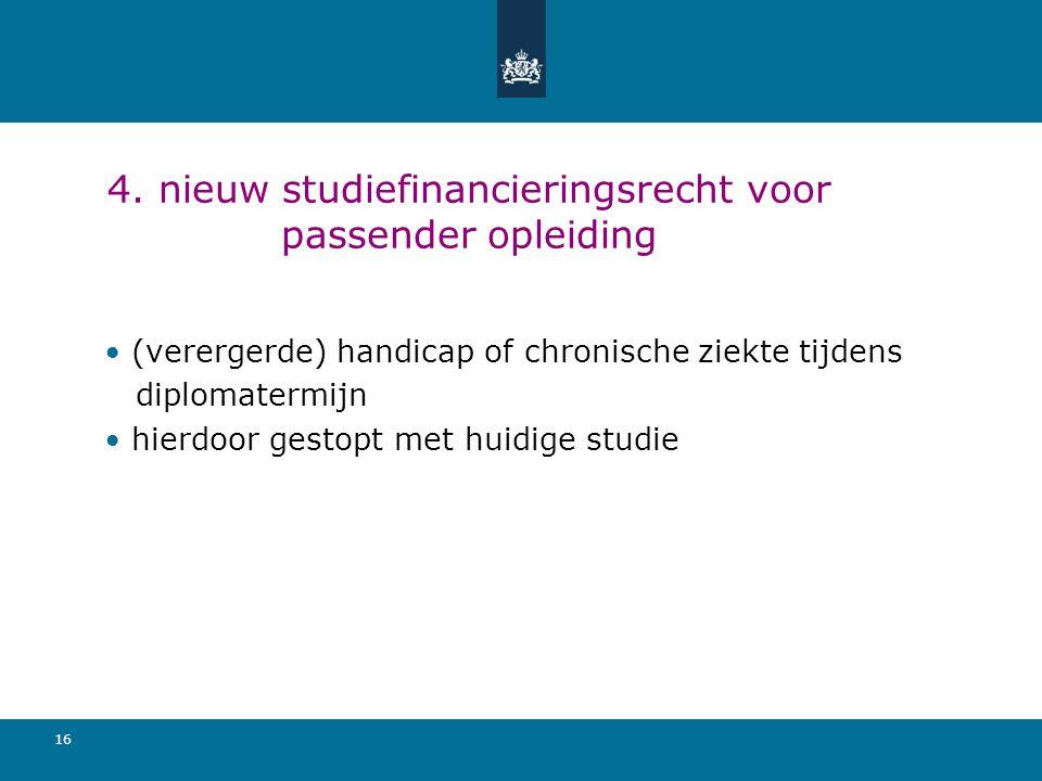 4. nieuw studiefinancieringsrecht voor passender opleiding