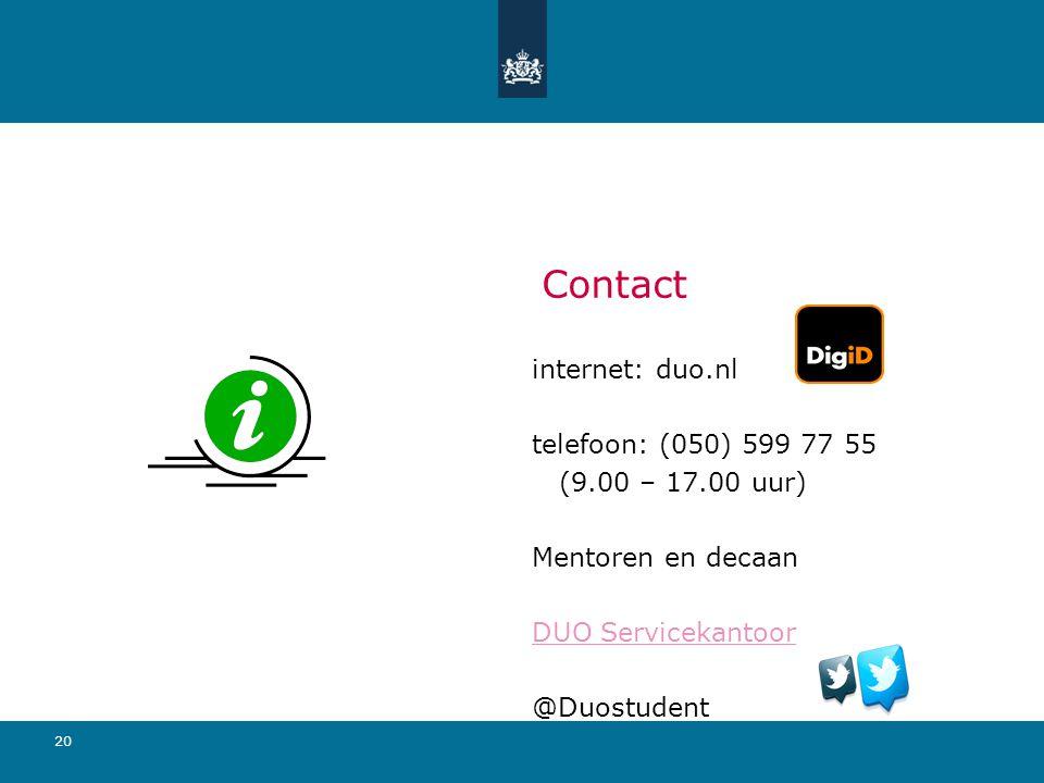 Contact internet: duo.nl telefoon: (050) 599 77 55 (9.00 – 17.00 uur)