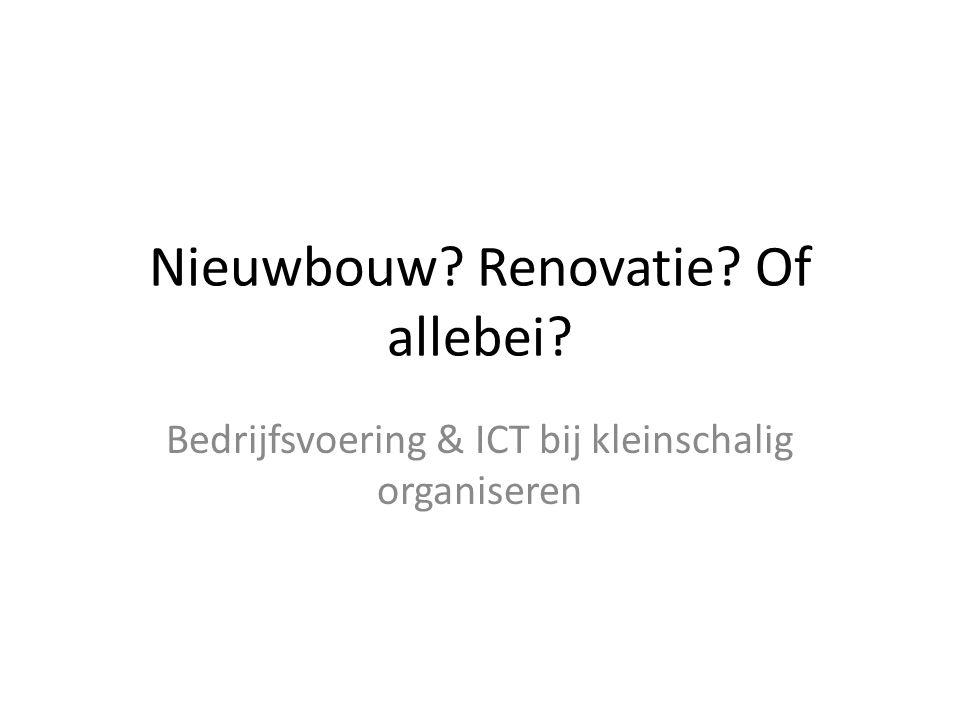 Nieuwbouw Renovatie Of allebei