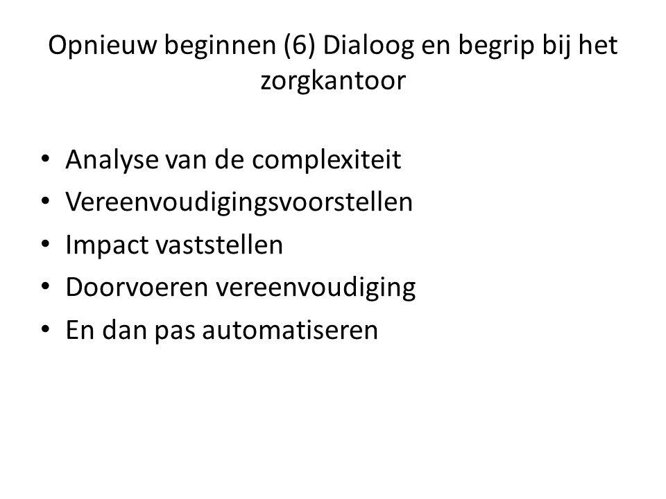 Opnieuw beginnen (6) Dialoog en begrip bij het zorgkantoor