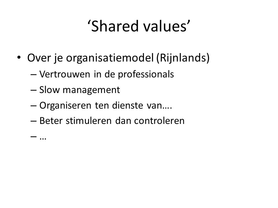 'Shared values' Over je organisatiemodel (Rijnlands)