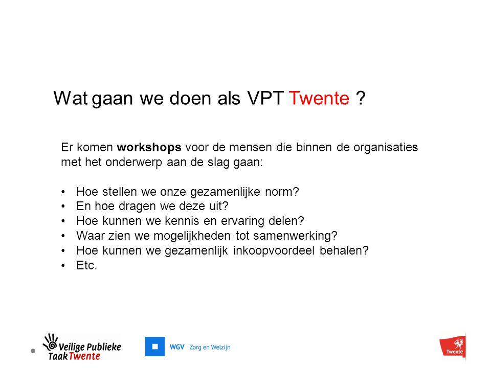 Wat gaan we doen als VPT Twente