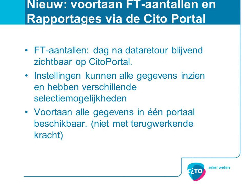 Nieuw: voortaan FT-aantallen en Rapportages via de Cito Portal